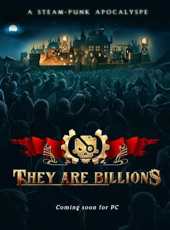 Скачать игру They Are Billions [v 1.0.7.2] (2019) PC | RePack от xatab  торрент