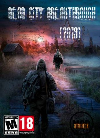 Сталкер Dead City Breakthrough (2019) PC | RePack от SeregA-Lus.
