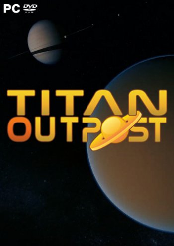 Скачать игру Titan Outpost (2019) PC | Лицензия.Торрент